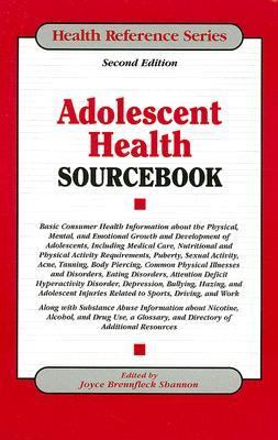 Adolescent Health Sourcebook Basic Consumer Health Information About the Physical, Mental, and Emotional Growth And Development of Adolescents, Including Medical Care, Nutritional