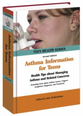 Asthma Information for Teens (Teen Health Series)