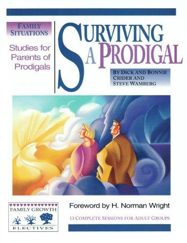 Surviving a Prodigal: Studies for Parents of Prodigals (Family Growth Electives)