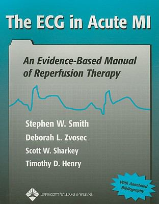 Ecg in Acute Mi An Evidence-Based Manual of Reperfusion Therapy
