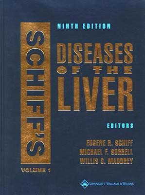 Schiff's Diseases of the Liver Edited by Eugene R. Schiff, Michael F. Sorrell, Willis C. Maddrey