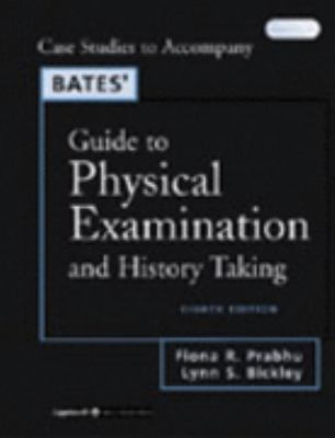 Bates' Guide to Physical Examination and History Taking Case Studies