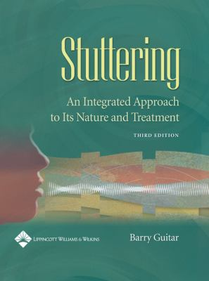 Stuttering: An Integrated Approach to Its Nature and Treatment (3rd Edition)