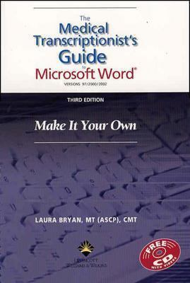 Medical Transcriptionist's Guide to Microsoft Word Make It Your Own