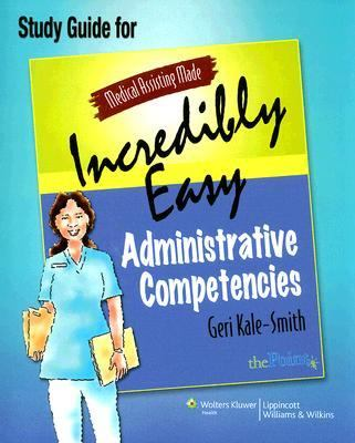 Medical Assisting Made Incredibly Easy Administrative Study Guide