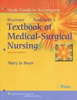 Study Guide to Accompany Smeltzer and Bare, Brunner and Suddarth's Textbook of Medical Surgical Nursing (Point (Lippincott Williams & Wilkins))