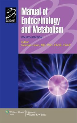 Manual of Endocrinology and Metabolism (Lippincott Manual Series (Formerly known as the Spiral Manual Series))