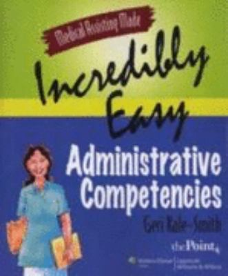 Medical Assisting Made Incredibly Easy Administrative Competencies