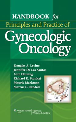 Handbook for Principles and Practice of Gynecologic Oncology