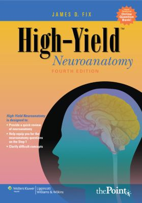 High-Yield Neuroanatomy (High-Yield  Series)