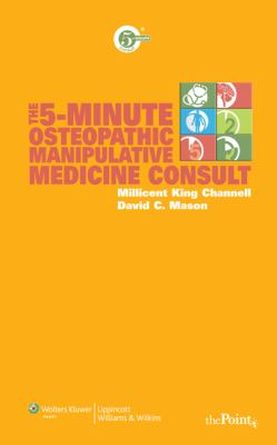 5 Minute Clinical Consult Guide to Osteopathic Manipulative Medicine