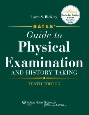Bates' Guide to Physical Examination and History Taking, 10th Edition