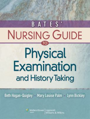 Bates' Nursing Guide to Physical Examination and History Taking (Guide to Physical Exam & History Taking (Bates))