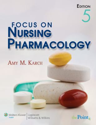 Focus on Nursing Pharmacology (Point (Lippincott Williams & Wilkins))