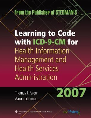 Learning to Code With ICD-9-CM for Health Information Management And Health Services Administration 2007