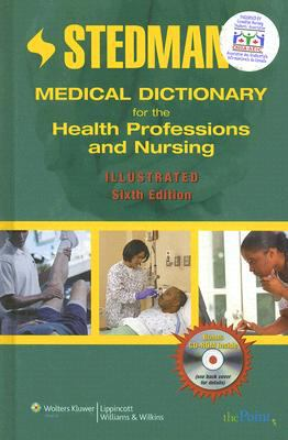 Stedman's Medical Dictionary for the Health Professions and Nursing, Sixth Edition, Illustrated (CNSA Endorsed Version)