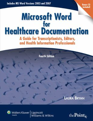 The Microsoft Word for Healthcare Documentation: A Guide for Transcriptionists, Editors, and Health Information Professionals