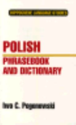 Polish Phrasebook and Dictionary: Complete Phonetics for English Speakers