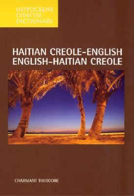 Hippocrene Concise Dictionary Creole-English English-Creole