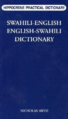 Swahili-English, English-Swahili Practical Dictionary