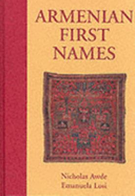Armenian First Names By Nicholas Awde & Emanuela Losi