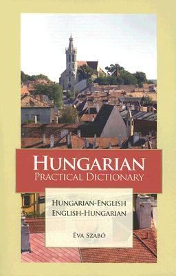 Hungarian Practical Dictionary Hungarian-English English-Hungarian