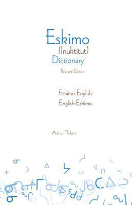 Eskimo-English/English-Eskimo (Inuktitut) Dictionary