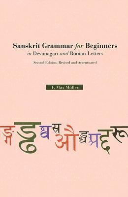 Sanskrit Grammar For Beginners in Devanagari and Roman Letters