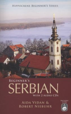 Beginner's Serbian with 2 Audio CDs (Hippocrene Beginner's Series)