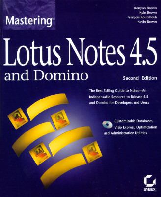 Lotus Notes 4.5 and Domino, with CD-ROM (Mastering) - Brown, Kenyon, Brown, Kyle, Koutchouk, Francois pdf epub