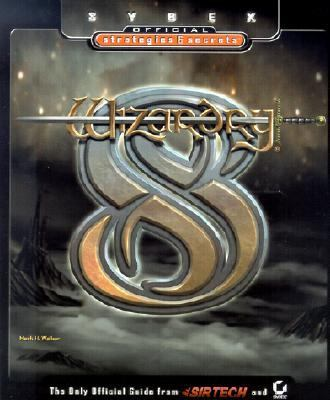 Wizardry 8: Sybex Official Strategies & Secrets