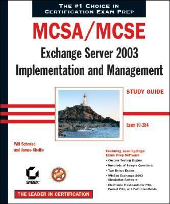 MCSA/MCSE Exchange Server 2003 Implementation and Management  Study Guide  Exam 70-284