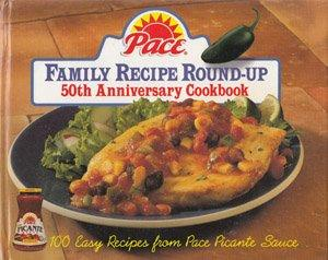 Pace Family Recipe Round-Up: 100 Easy Recipes from Pace Picante Sauce (Pantry Collection)