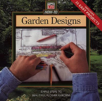 Garden Designs: Simple Steps to Beautiful Flower Gardens