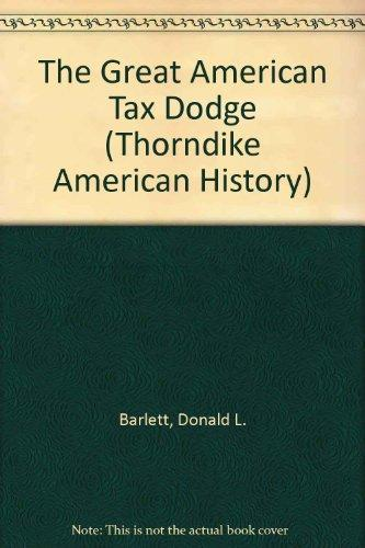 The Great American Tax Dodge: How Spiraling Fraud and Avoidance Are Killing Fairness, Destroying the Income Tax, and Costing You