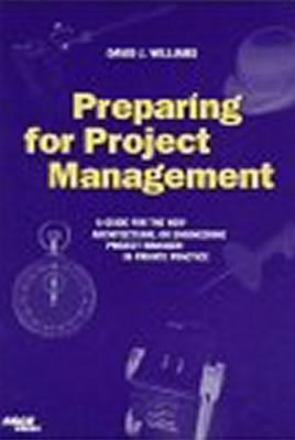 Preparing for Project Management A Guide for the New Architectural or Engineering Project Manager in Private Practice