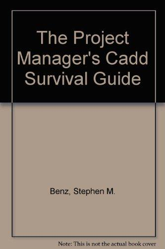 The Project Manager's Cadd Survival Guide