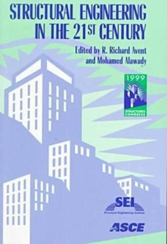 Structural Engineering in the 21st Century: Proceedings of the 1999 Structures Congress, April 18-21, 1999, New Orleans, Louisiana (Geotechnical Special Publication)