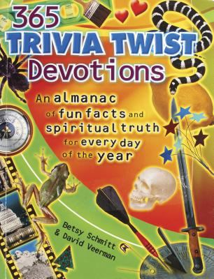 365 Trivia Twist Devotions: An Almanac of Fun Facts and Spiritual Truths for Every Day of the Year - Betsy Schmitt - Paperback