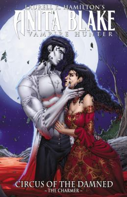 Anita Blake, Vampire Hunter: Circus of the Damned Book 1: The Charmer (Anita Blake: Circus of the Damned)