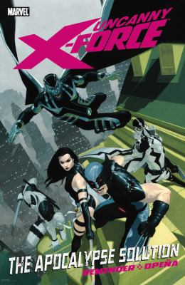 Uncanny X-Force : Apocalypse Solution