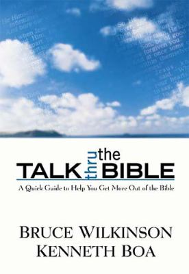 Talk Thru the Bible A Survey of a Setting and Content of Scripture