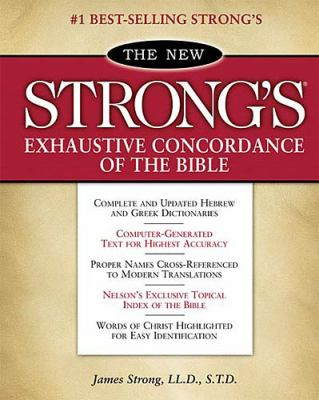 New Strong's Exhaustive Concordance of the Bible With Main Concordance, Appendix to the Main Concordance, Topical Index to the Bible, Dictionar