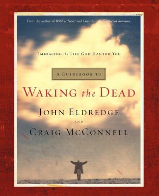 Guidebook to Waking the Dead Embracing the Life God Has for You