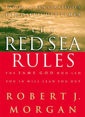 Red Sea Rules 10 God-Given Strategies for Difficult Times