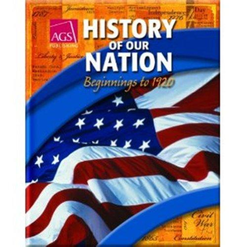 HISTORY OF OUR NATION: BEGINNINGS TO 1920 TEACHERS EDITION
