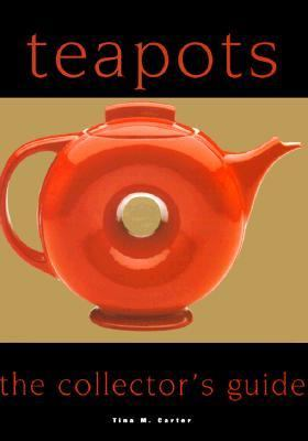 Teapots: The Collector's Guide - Tina M. Carter - Hardcover