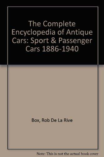 The Complete Encyclopedia of Antique Cars Sport and Passenger Cars 1886-1940