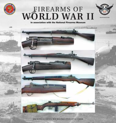 Firearms of World War II : In Association with the National Firearms Museum