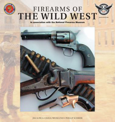 Firearms of the Wild West : In Association with the National Firearm Museum